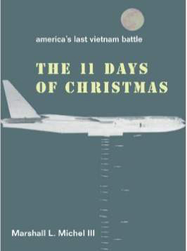 The Eleven Days of Christmas: America's Last Vietnam Battle By Marshall Michel III