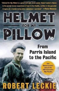 Helmet For My Pillow: From Parris Island to the Pacific By Robert Leckie
