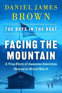 Facing the Mountain: A True Story of Japanese American Heroes in World War II Kindle Edition by Daniel James Brown